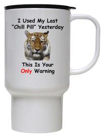 I Used My Last Chill Pill: Travel Mug