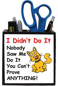 Cat Didn't Do It: Pencil Holder