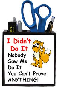 Dog Didn't Do It: Pencil Holder