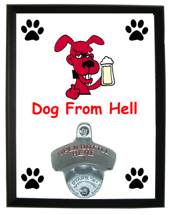 Dog From Hell: Bottle Opener