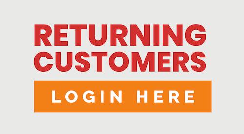 Returning Customer Login Here!