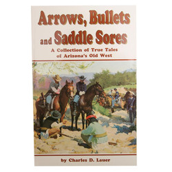 Arrows, Bullets, and Saddle Sores