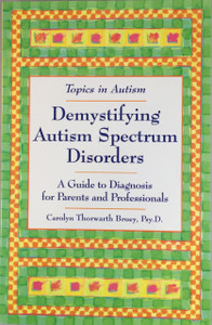 Topics in Autism: Demystifying Autism Spectrum Disorders