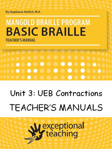 FOR A LIMITED TIME! Mangold Basic Braille Program Teacher's Manuals Unit 3: UEB Contractions