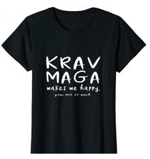 Krav Maga Makes Me Happy Shirt