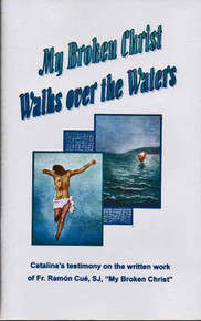 My Broken Christ Walks Over Water