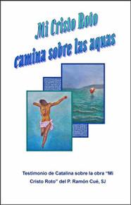 Mi Cristo Roto Camina Sobre Aguas - Spanish