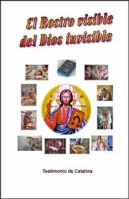 El Rostro Visible Del Dios Invisible - Spanish