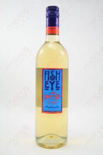 Fish Eye Moscato