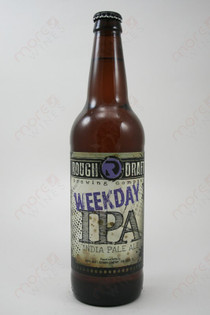 Rough Draft Weekday IPA 22fl oz