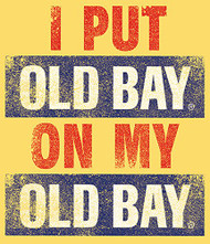 Old Bay On My Old Bay Seasoning T-Shirt (LRG) [Misc.]