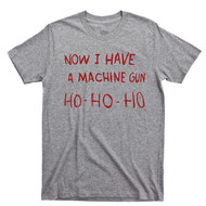 Die Hard T Shirt Now I Have A Machine Gun Ho Ho Ho John McClane Hans Gruber Sport Gray Tee