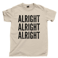 Alright Alright Alright T Shirt Matthew Mcconaughey Dazed And Confused Movie Tan Tee