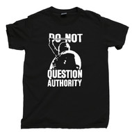 Do Not Question Authority T Shirt Riot Police Military Punk Black Tee