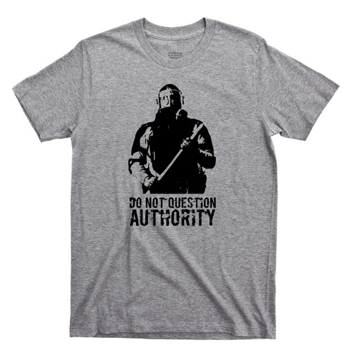 Do Not Question Authority Sport Gray T Shirt Riot Police Military Punk Tee