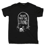 Never Trust The Living T Shirt Tombstone Skull Skeleton Coffin Grave RIP Black Tee