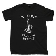 I Don't Trust Me Either T Shirt Skeleton Fingers Crossed No Good Bad Trouble Black Tee