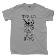 Never Trust The Living T Shirt Beetlejuice Tim Burton Michael Keaton Winona Ryder Lydia Deetz Movie Gray Tee