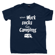 When Work Sucks Go Camping Navy Blue T Shirt Outdoor Hiking Appalachian Trail Bonfires Tee