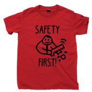 Safety First Red T Shirt Stupid Funny Humorous Emergency Carpentry Tee
