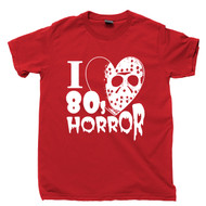 I Love 80s Horror T Shirt Jason Voorhees Friday The 13th Slasher Movies Red Tee