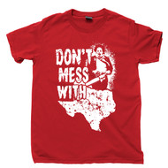 Don't Mess With Texas T Shirt Leatherface Texas Chainsaw Massacre Slasher Movies Red Tee