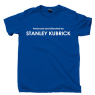 Produced And Directed By Stanley Kubrick T Shirt Award Winning Filmmaker Director Of Movies Blue Tee