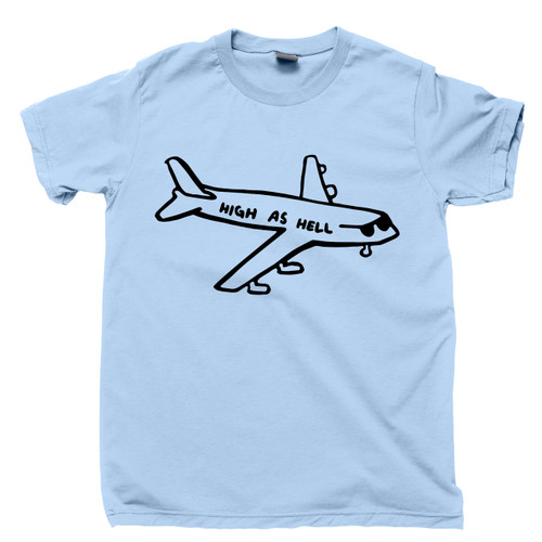 High As Hell Plane T Shirt Aviation Aviator Pilot Funny Marijuana Cannabis Stoner Pot Head Blue Tee