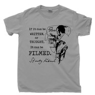 Stanley Kubrick Quote T Shirt If It Can Be Written Or Thought It Can Be Filmed Award Winning Movie Director Gray Tee