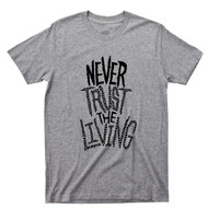 Never Trust The Living T Shirt Beetlejuice Tim Burton Michael Keaton Winona Ryder Lydia Deetz Cult Comedy Movie Gray Tee