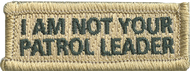 I Am Not Your Patrol Leader Rectangle Patch