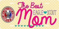 License Plate The Best Eagle Scout Mom SP7318