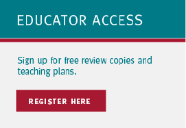 Educator Access: Click here to sign up for free review copies and teaching plans.