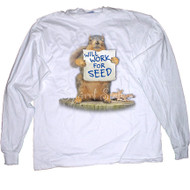 Will Work for Seed Long Sleeve T-shirt | Funny Squirrel