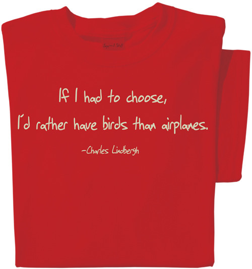 Rather have birds than airplanes T-shirt | Nature Tee