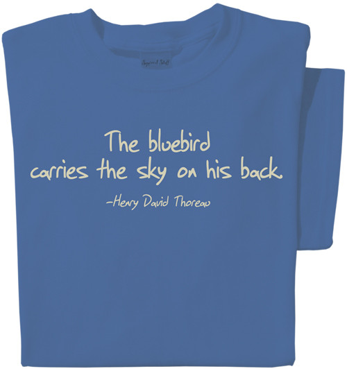 The Bluebird carries the sky on his back T-shirt | Nature Tee