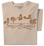 Dances with Squirrels T-shirt | Funny Squirrel Tee