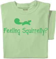 Feeling Squirrel T-shirt | Funny Squirrel Tee