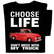 Choose Life Don't Mess with My Truck T-shirt