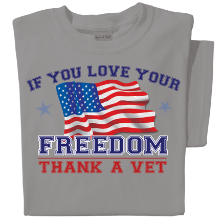 If you Love your Freedom, Thank a Vet T-shirt