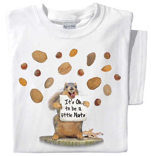It's Ok to be Nuts T-shirt | Funny Squirrel Tee