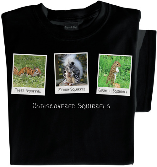 Undiscovered Squirrels T-shirt | Funny Squirrel Tee