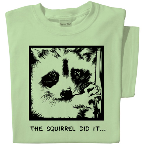 The Squirrel Did It... T-shirt | Funny Raccoon Tee