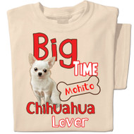 Big Time Chihuahua Lover | Personalized T-shirt