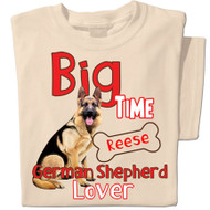 Big Time German Shepherd Lover | Personalized T-shirt