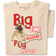 Big Time Pug Lover t-shirt
