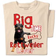 Big time Rottweiler Lover | Personalized T-shirt