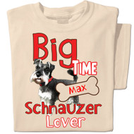 Big Time Schnauzer Lover | Personalized T-shirt