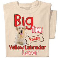 Big Time Yellow Labrador Lover | Personalized T-shirt