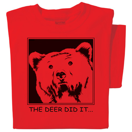 The Deer did it... t-shirt